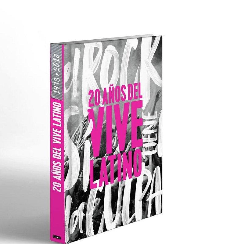 Entérate como adquirir ¡El Rock Sí Tiene La Culpa! el libro que conmemora los 20 años del Vive Latino.